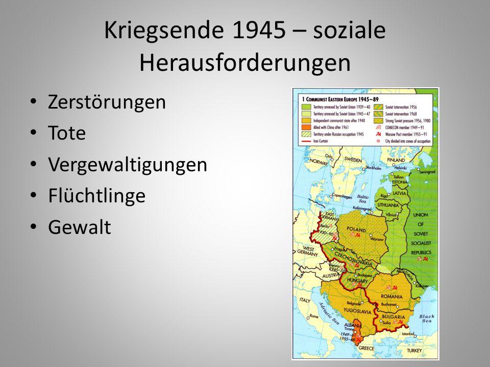 Kriegsende 1945 – soziale Herausforderungen Zerstörungen Tote Vergewaltigungen Flüchtlinge Gewalt