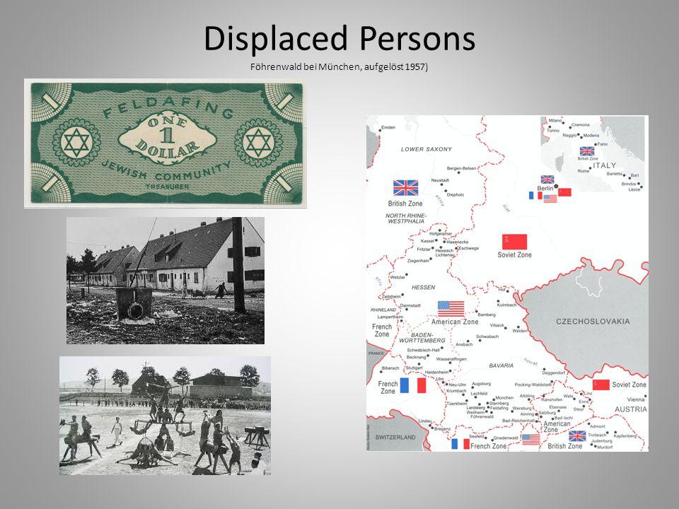 Displaced Persons Föhrenwald bei München, aufgelöst 1957)