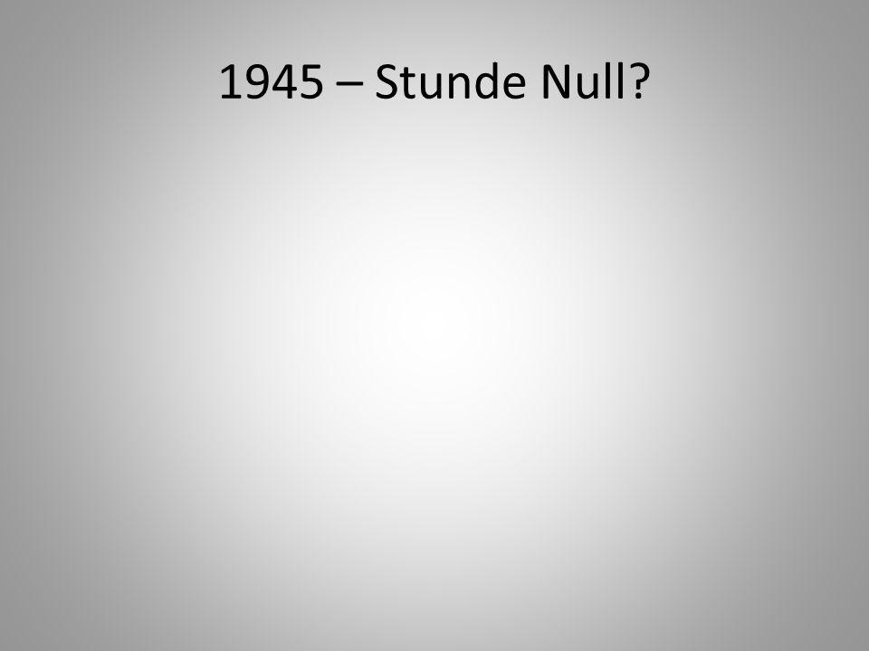1945 – Stunde Null?