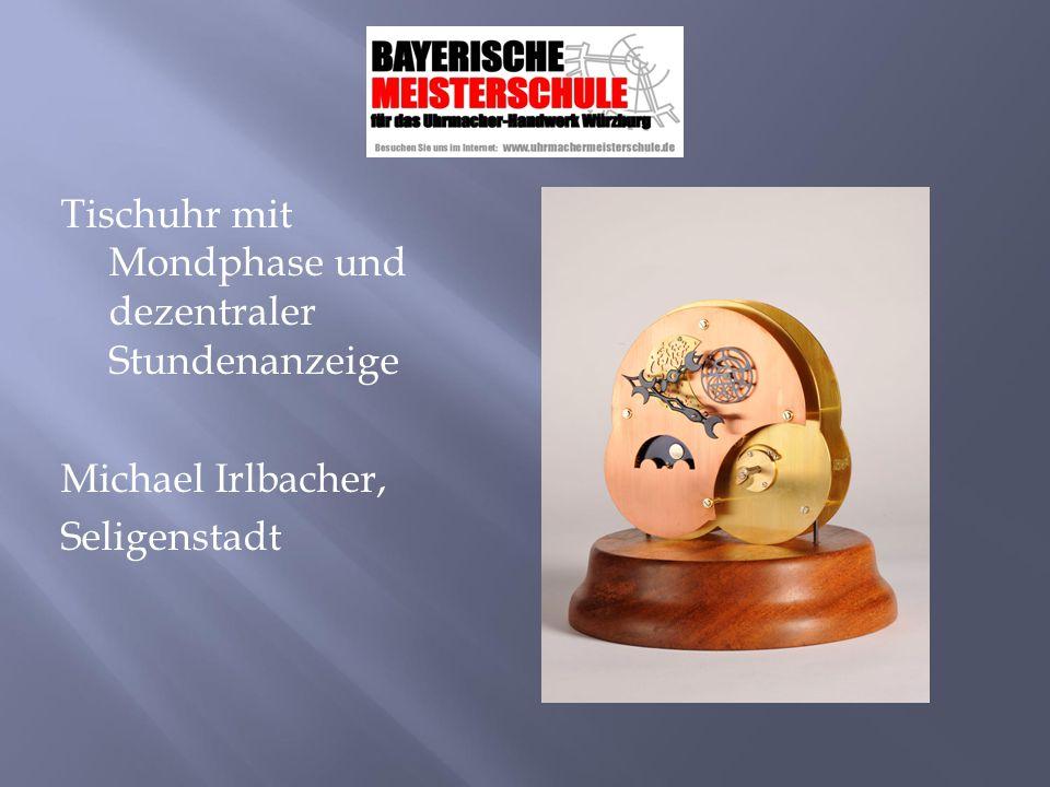 Tischuhr mit Mondphase und dezentraler Stundenanzeige Michael Irlbacher, Seligenstadt