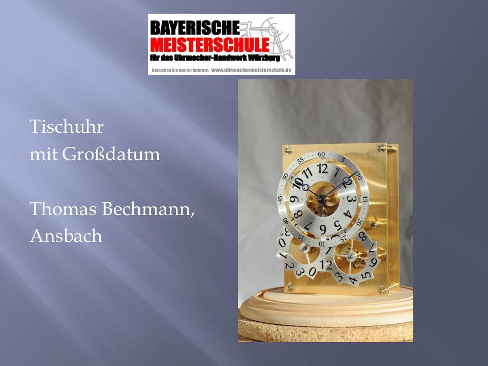 Tischuhr mit Großdatum Thomas Bechmann, Ansbach