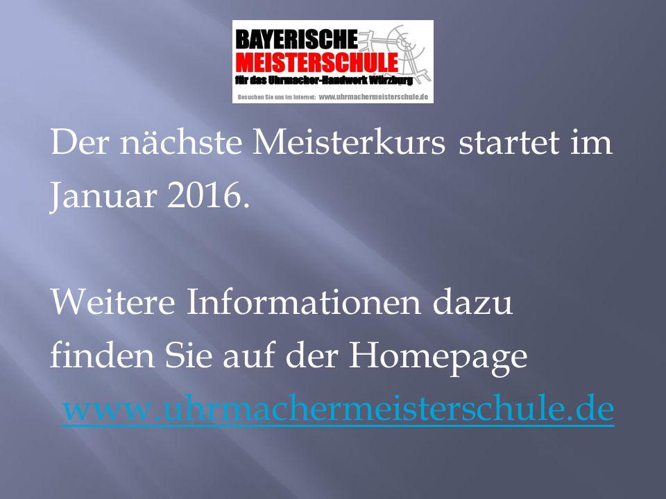 Der nächste Meisterkurs startet im Januar 2016.