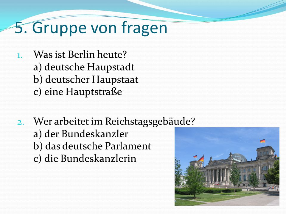 Weitere Fragen: 1.Wohin fahren Berliner im Sommer.