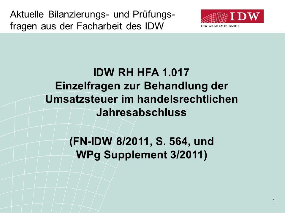 1 IDW RH HFA 1.017 Einzelfragen zur Behandlung der Umsatzsteuer im handelsrechtlichen Jahresabschluss (FN-IDW 8/2011, S.