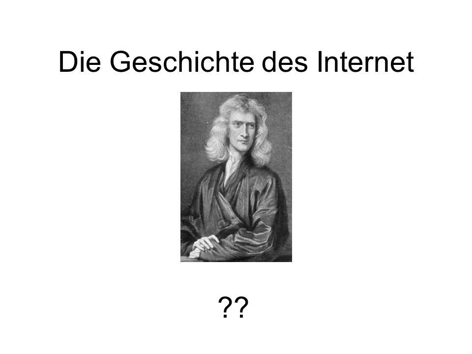 Die Geschichte des Internet ??