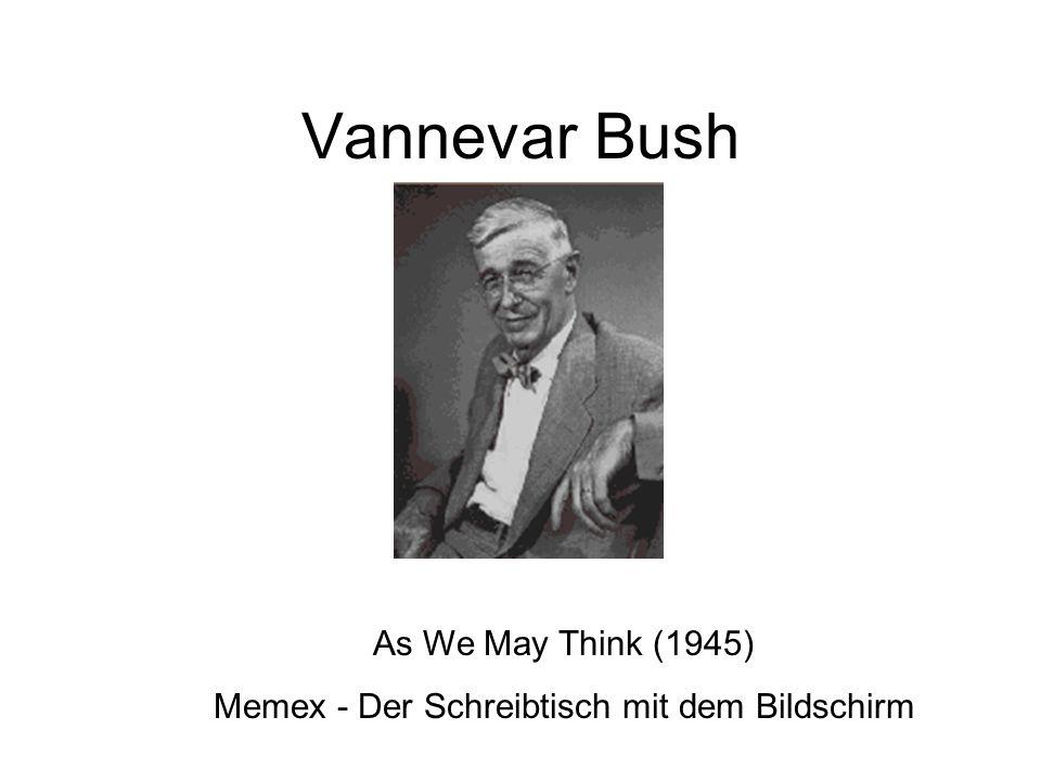 Vannevar Bush As We May Think (1945) Memex - Der Schreibtisch mit dem Bildschirm
