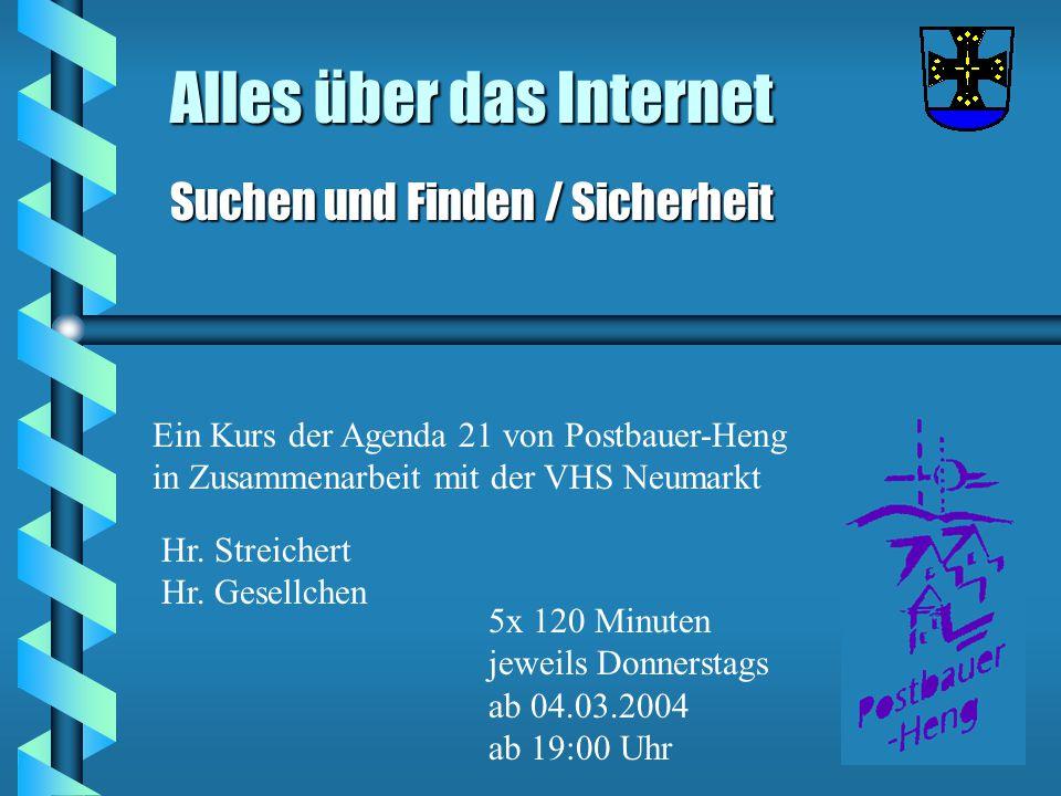 Alles über das Internet Suchen und Finden / Sicherheit Ein Kurs der Agenda 21 von Postbauer-Heng in Zusammenarbeit mit der VHS Neumarkt Hr.