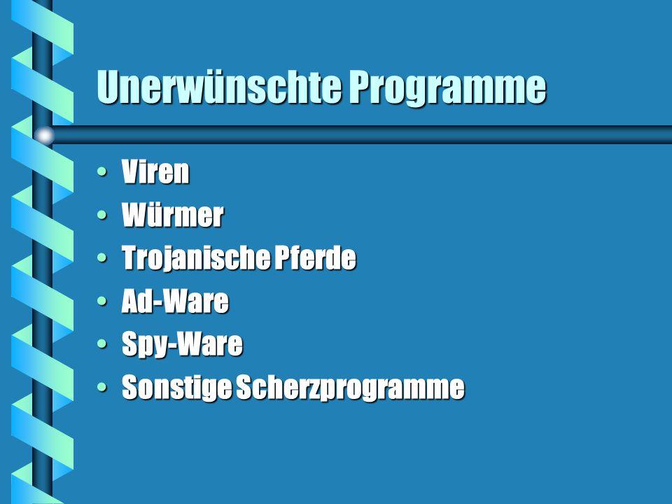 Unerwünschte Programme VirenViren WürmerWürmer Trojanische PferdeTrojanische Pferde Ad-WareAd-Ware Spy-WareSpy-Ware Sonstige ScherzprogrammeSonstige Scherzprogramme