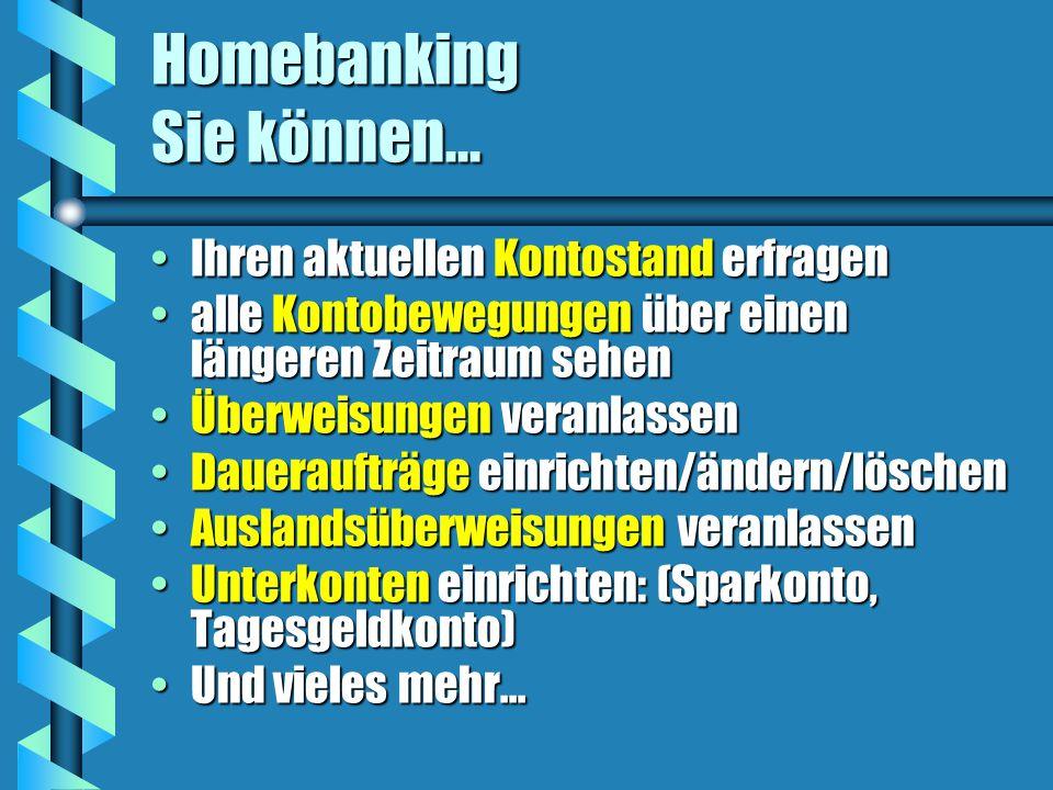 Homebanking Sie können...