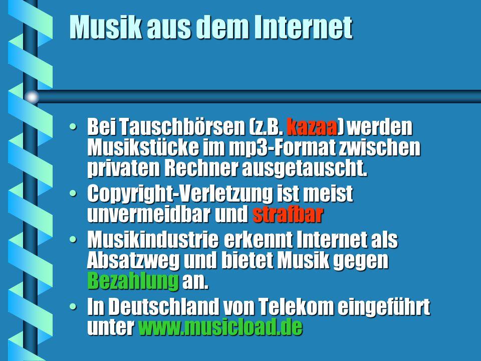 Musik aus dem Internet Bei Tauschbörsen (z.B.