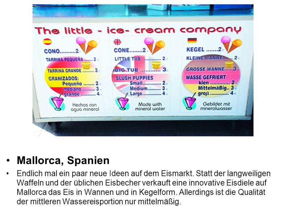 Mallorca, Spanien Endlich mal ein paar neue Ideen auf dem Eismarkt.