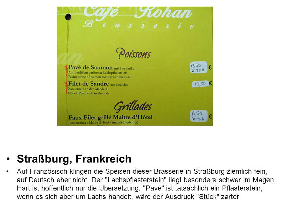 Straßburg, Frankreich Auf Französisch klingen die Speisen dieser Brasserie in Straßburg ziemlich fein, auf Deutsch eher nicht.