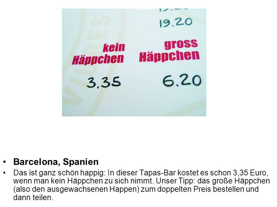 Barcelona, Spanien Das ist ganz schön happig: In dieser Tapas-Bar kostet es schon 3,35 Euro, wenn man kein Häppchen zu sich nimmt.