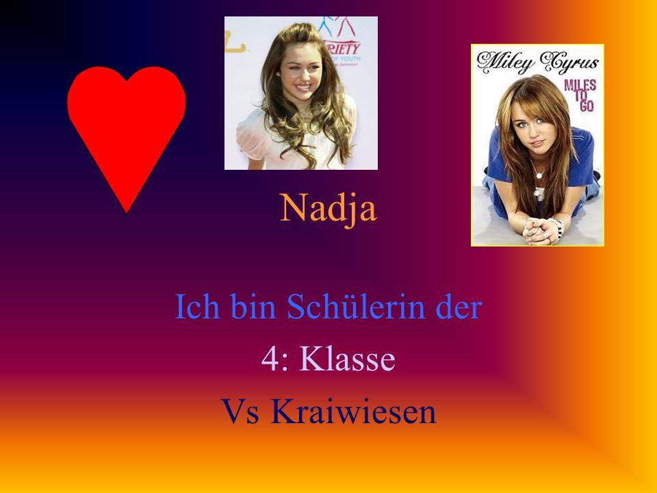 Nadja Ich bin Schülerin der 4: Klasse Vs Kraiwiesen