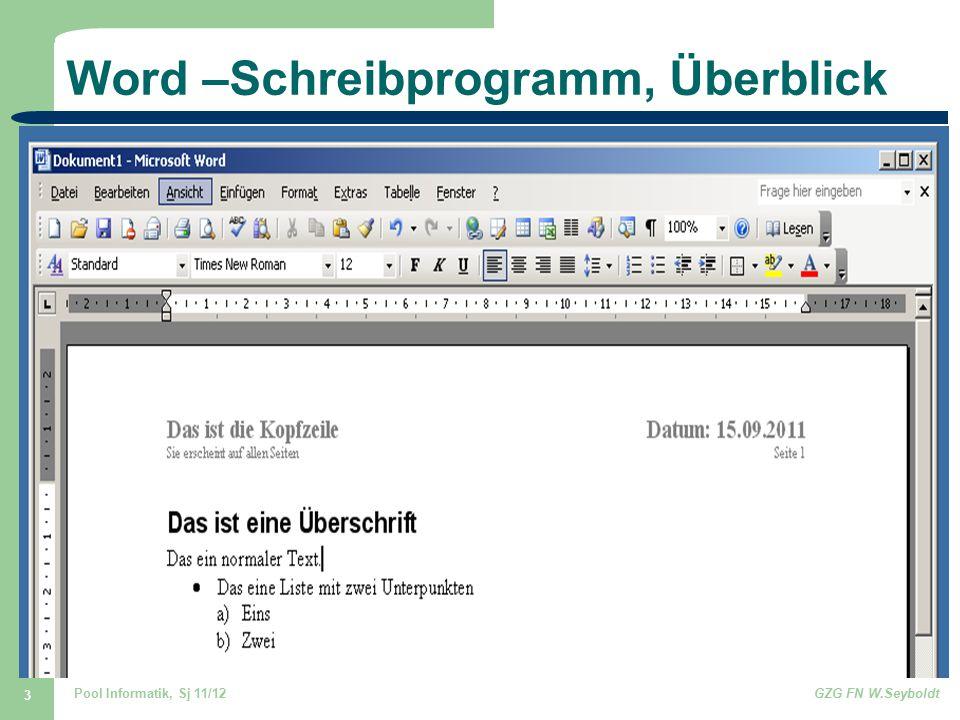 Pool Informatik, Sj 11/12GZG FN W.Seyboldt 3 Word –Schreibprogramm, Überblick
