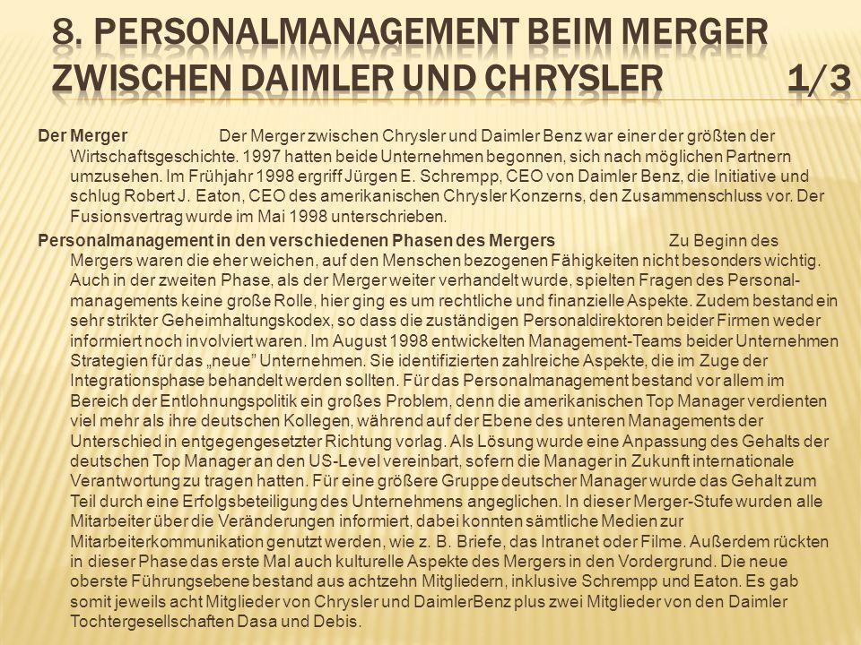 Der Merger Der Merger zwischen Chrysler und Daimler Benz war einer der größten der Wirtschaftsgeschichte. 1997 hatten beide Unternehmen begonnen, sich
