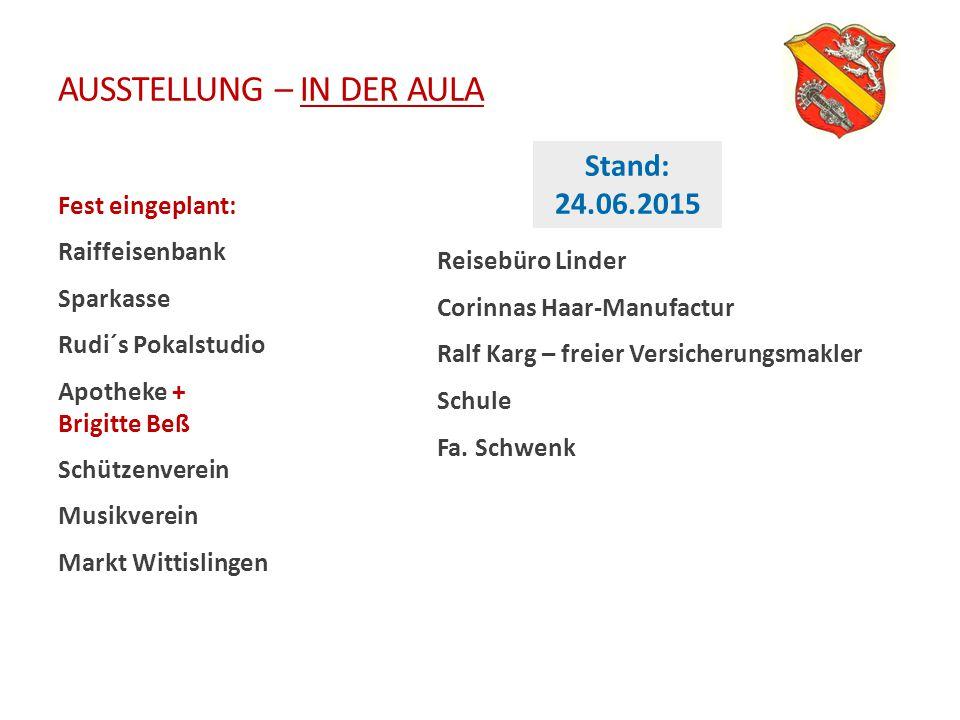 AUSSTELLUNG – IN DER AULA Fest eingeplant: Raiffeisenbank Sparkasse Rudi´s Pokalstudio Apotheke + Brigitte Beß Schützenverein Musikverein Markt Wittis