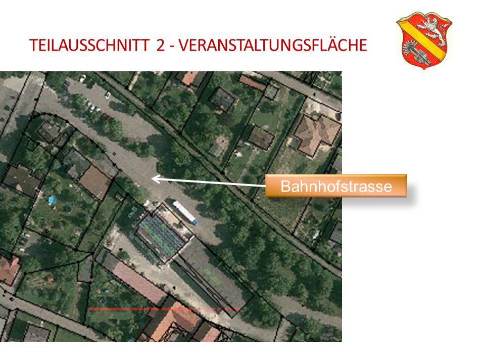 TEILAUSSCHNITT 2 - VERANSTALTUNGSFLÄCHE Bahnhofstrasse