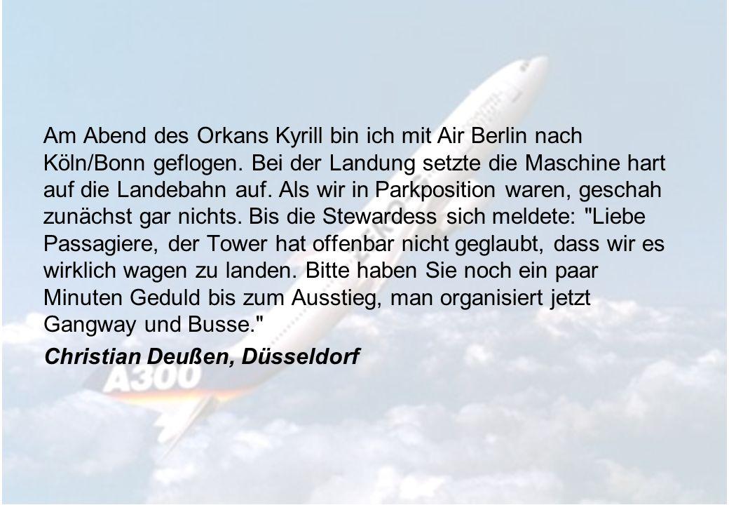 Am Abend des Orkans Kyrill bin ich mit Air Berlin nach Köln/Bonn geflogen.