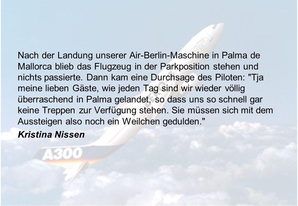 Nach der Landung unserer Air-Berlin-Maschine in Palma de Mallorca blieb das Flugzeug in der Parkposition stehen und nichts passierte.