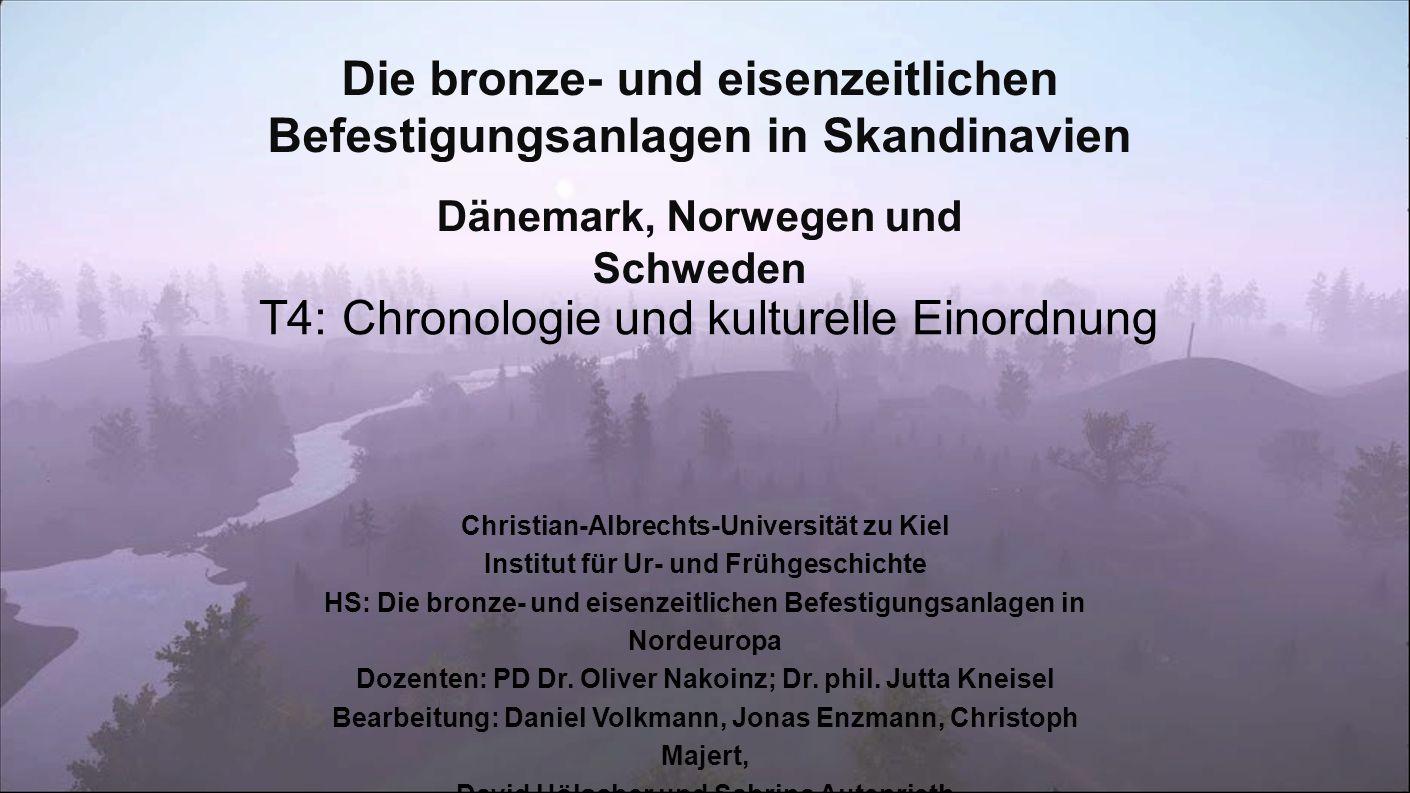 Christian-Albrechts-Universität zu Kiel Institut für Ur- und Frühgeschichte HS: Die bronze- und eisenzeitlichen Befestigungsanlagen in Nordeuropa Doze