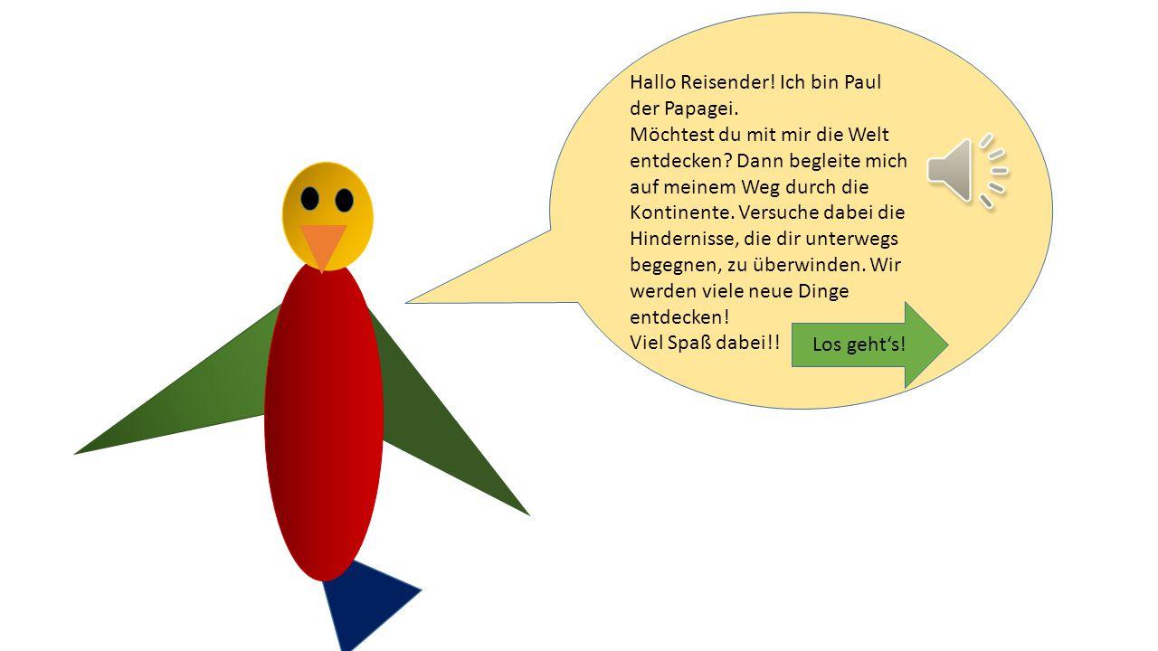 Hallo Reisender.Ich bin Paul der Papagei. Möchtest du mit mir die Welt entdecken.