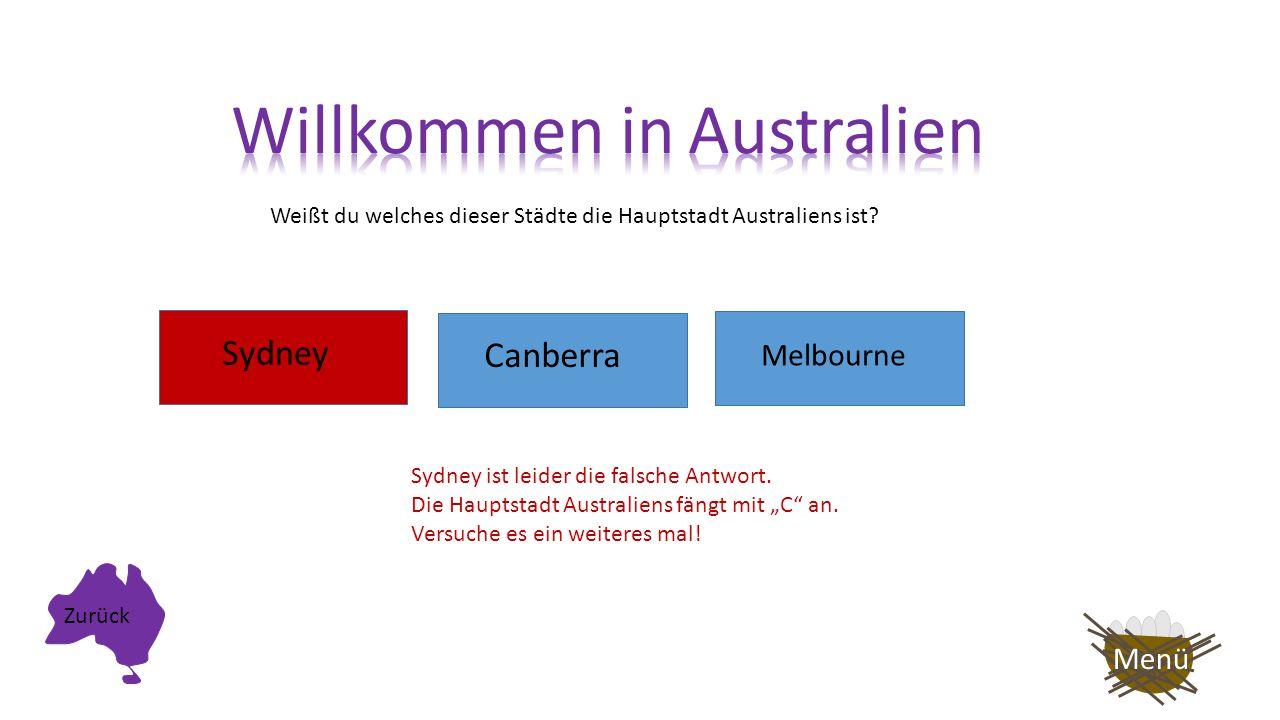 Weißt du welches dieser Städte die Hauptstadt Australiens ist? Sydney Melbourne Canberra Menü