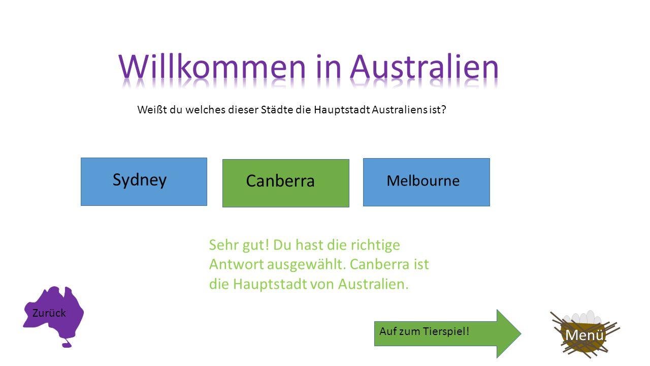 Weißt du welches dieser Städte die Hauptstadt Australiens ist? Sydney Melbourne Canberra Melbourne ist leider die falsche Antwort. Die Hauptstadt Aust