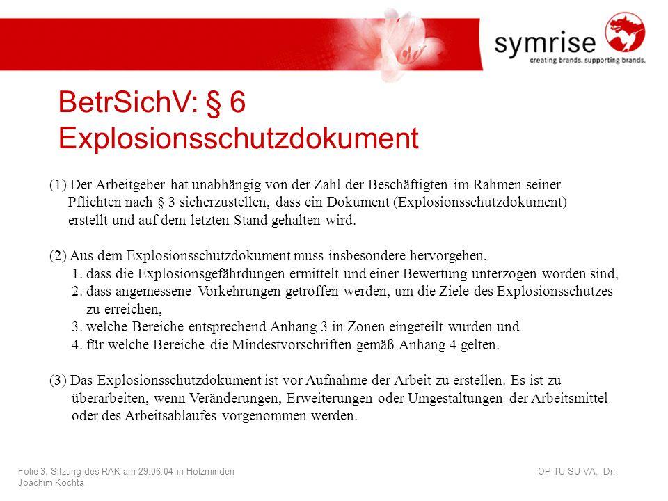 Folie 3, Sitzung des RAK am 29.06.04 in Holzminden OP-TU-SU-VA, Dr.