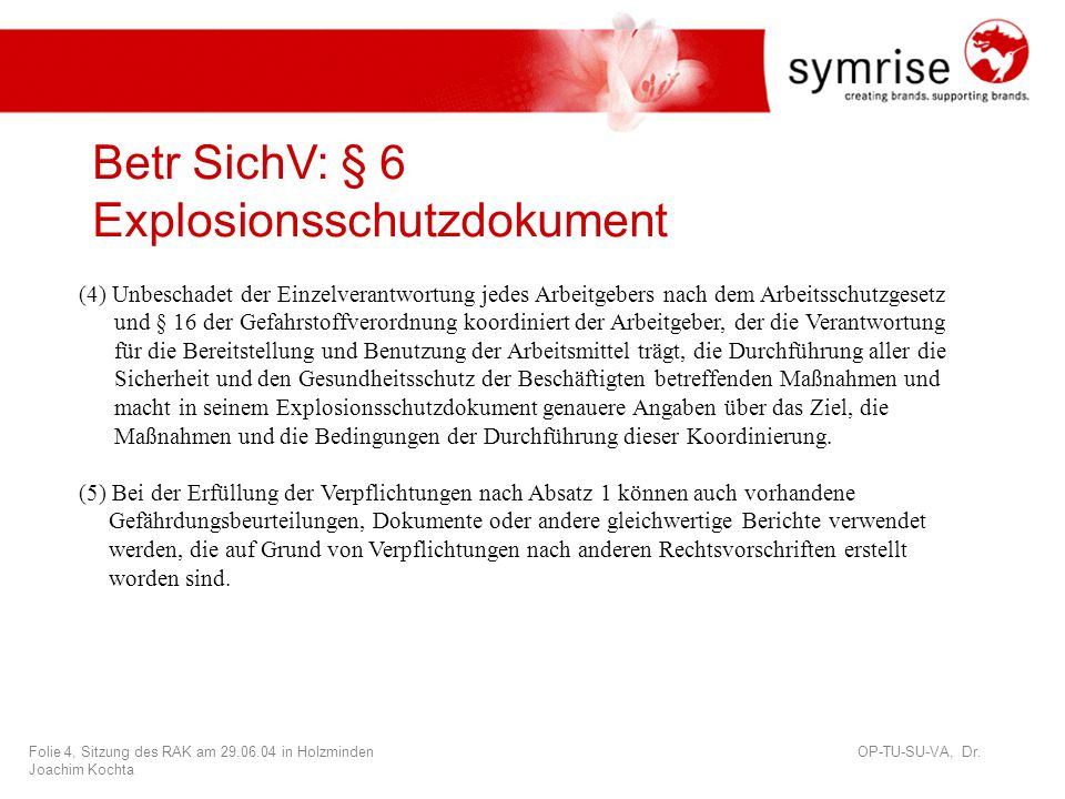 Folie 5, Sitzung des RAK am 29.06.04 in Holzminden OP-TU-SU-VA, Dr.