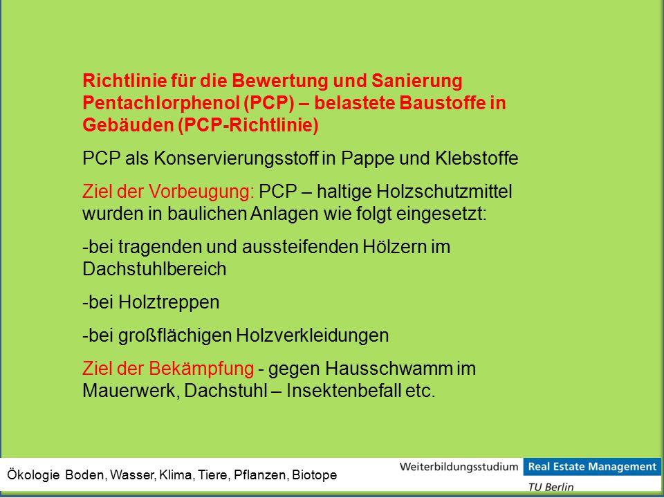 Ökologie Boden, Wasser, Klima, Tiere, Pflanzen, Biotope Richtlinie für die Bewertung und Sanierung Pentachlorphenol (PCP) – belastete Baustoffe in Geb