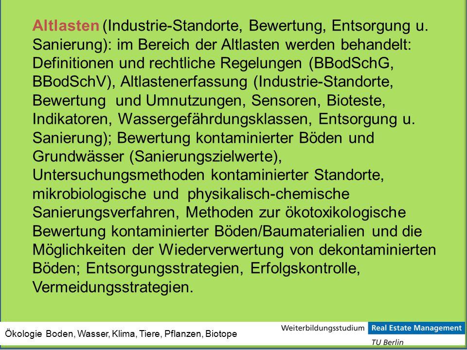 Altlasten (Industrie-Standorte, Bewertung, Entsorgung u. Sanierung): im Bereich der Altlasten werden behandelt: Definitionen und rechtliche Regelungen