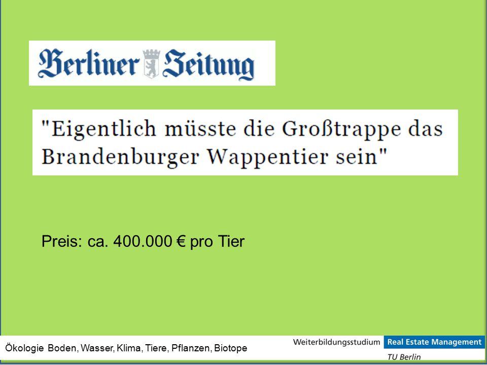 Ökologie Boden, Wasser, Klima, Tiere, Pflanzen, Biotope Preis: ca. 400.000 € pro Tier