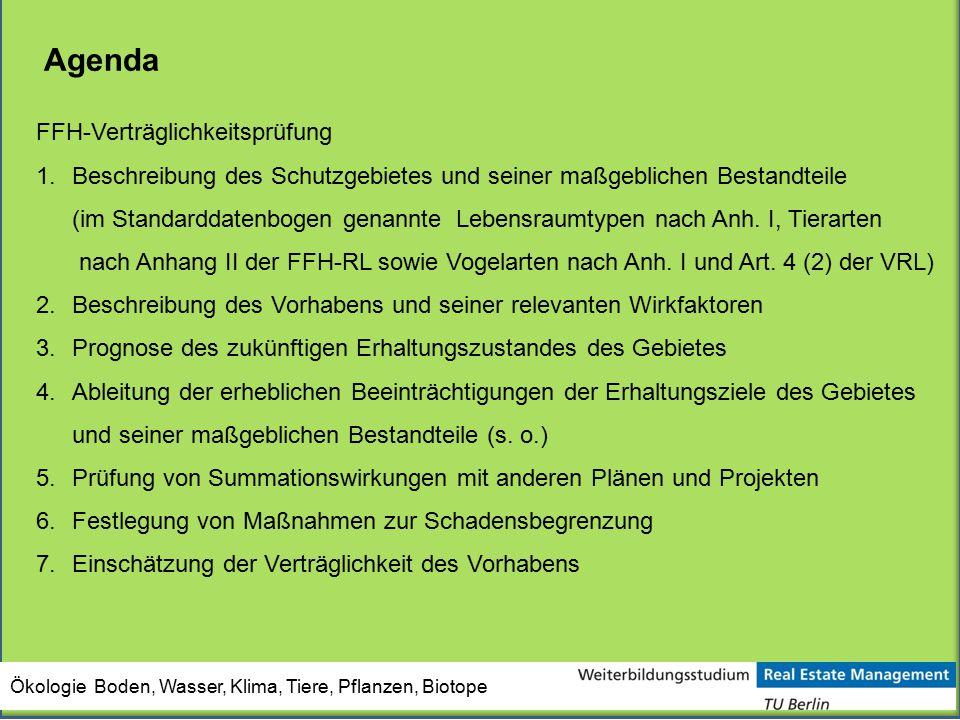 Agenda FFH-Verträglichkeitsprüfung 1.Beschreibung des Schutzgebietes und seiner maßgeblichen Bestandteile (im Standarddatenbogen genannte Lebensraumty