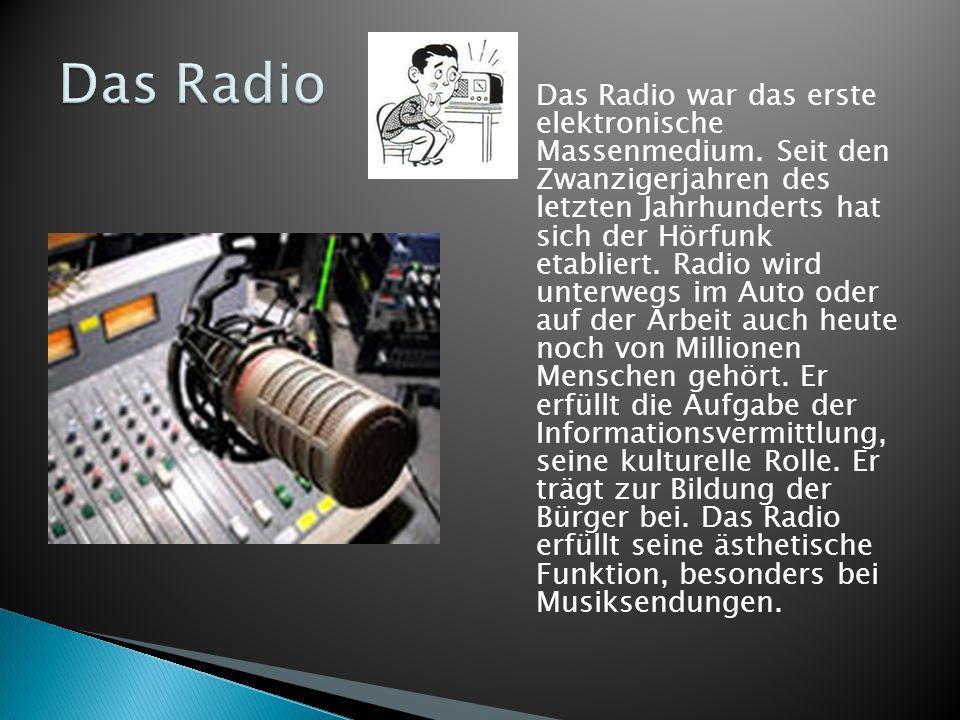  Das Radio war das erste elektronische Massenmedium. Seit den Zwanzigerjahren des letzten Jahrhunderts hat sich der Hörfunk etabliert. Radio wird unt