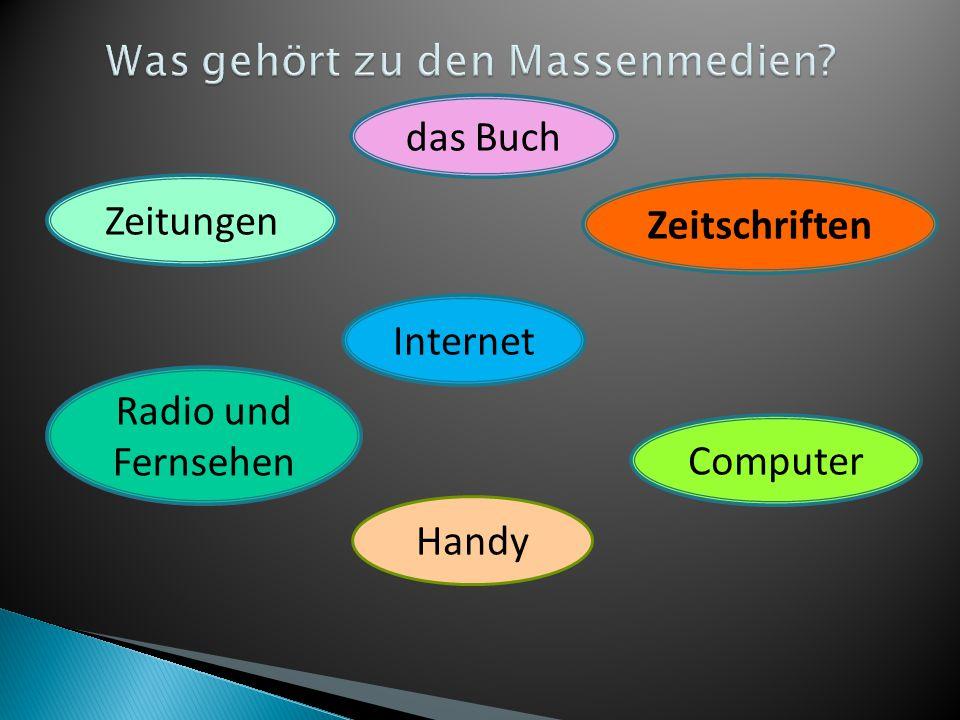 das Buch Zeitungen Zeitschriften Radio und Fernsehen Computer Internet Handy