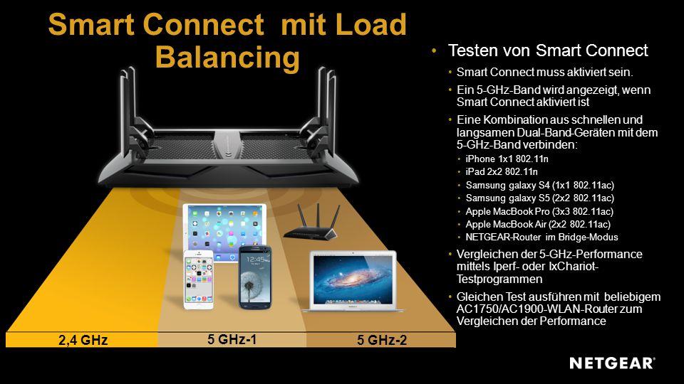 Smart Connect mit Load Balancing Testen von Smart Connect Smart Connect muss aktiviert sein. Ein 5-GHz-Band wird angezeigt, wenn Smart Connect aktivie