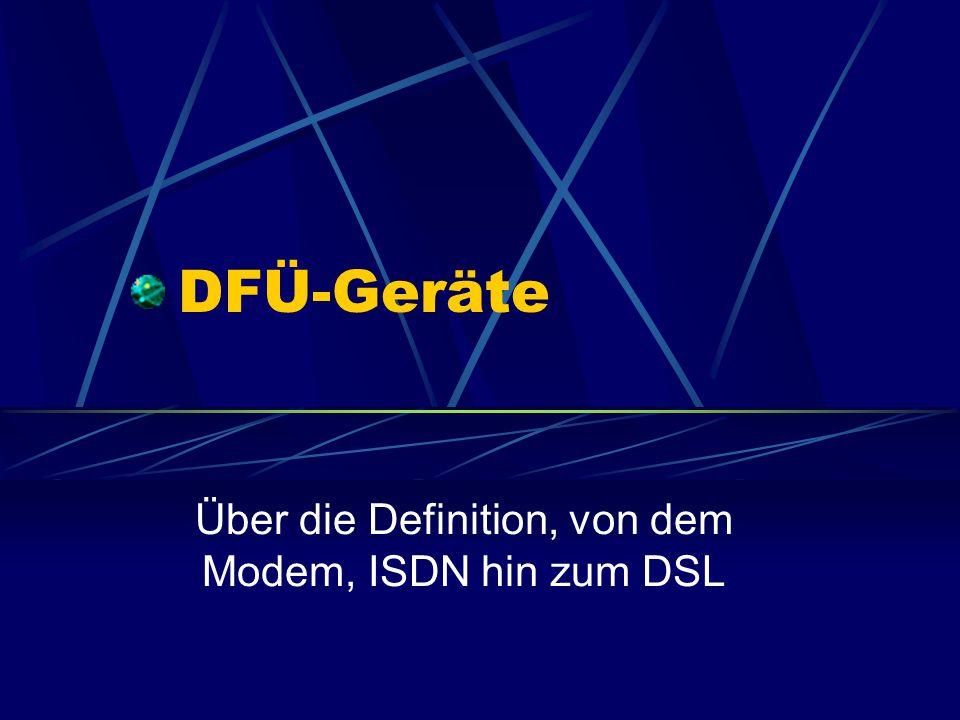 DFÜ-Geräte Über die Definition, von dem Modem, ISDN hin zum DSL