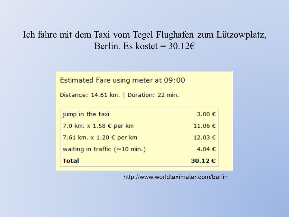 Ich fahre mit dem Taxi vom Tegel Flughafen zum Lützowplatz, Berlin. Es kostet = 30.12€ http://www.worldtaximeter.com/berlin
