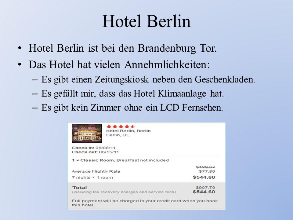 Hotel Berlin Hotel Berlin ist bei den Brandenburg Tor. Das Hotel hat vielen Annehmlichkeiten: – Es gibt einen Zeitungskiosk neben den Geschenkladen. –