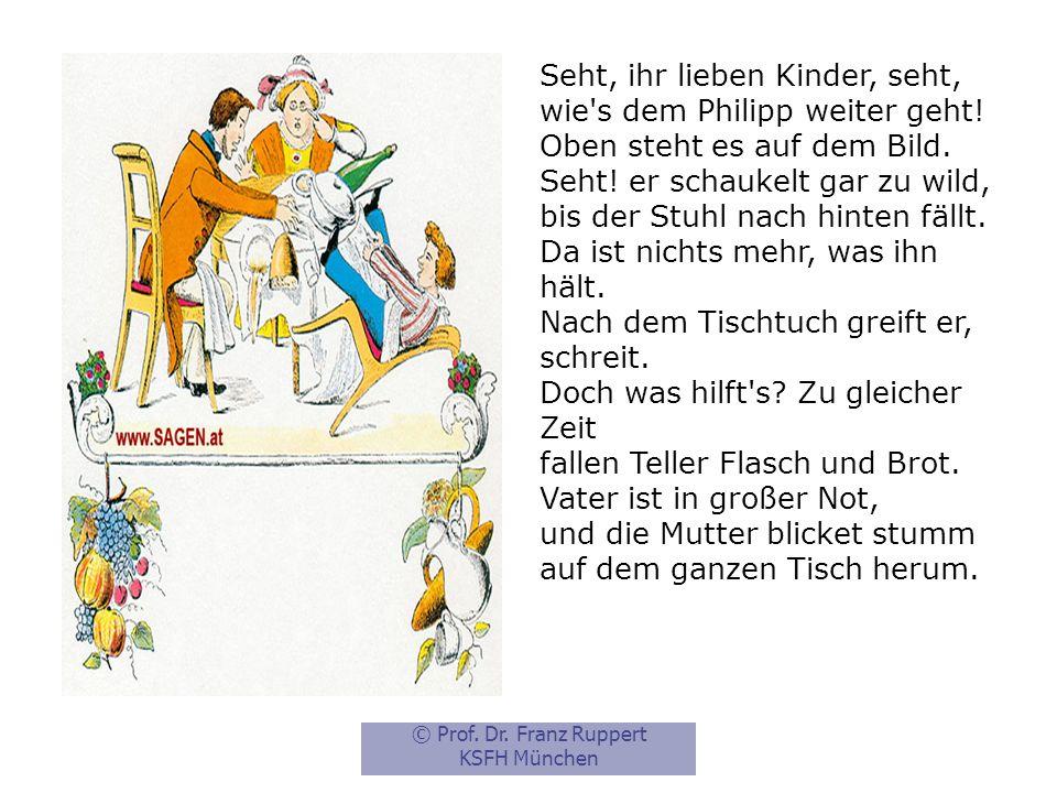 © Prof.Dr. Franz Ruppert KSFH München Nun ist Philipp ganz versteckt, und der Tisch ist abgedeckt.