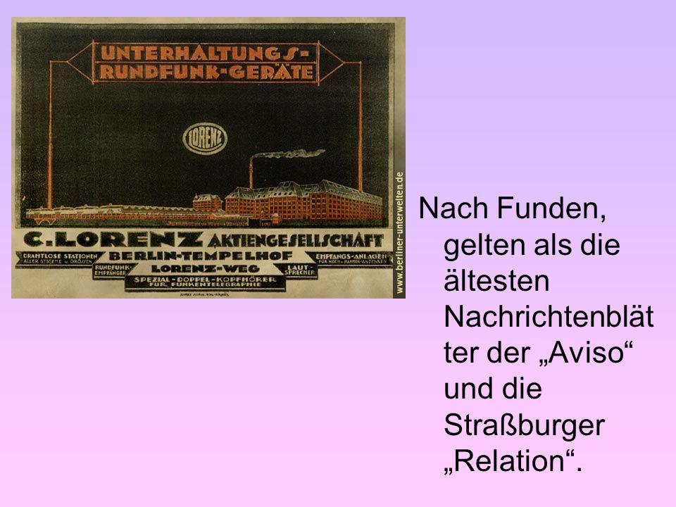 """Nach Funden, gelten als die ältesten Nachrichtenblät ter der """"Aviso"""" und die Straßburger """"Relation""""."""