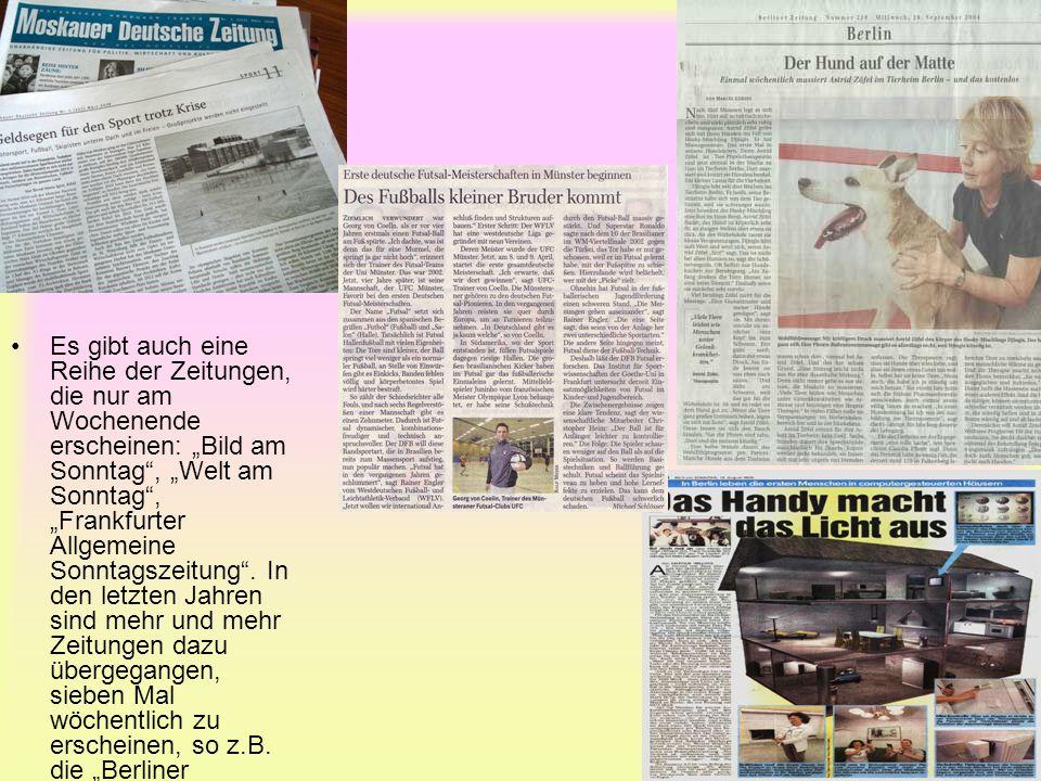 """Es gibt auch eine Reihe der Zeitungen, die nur am Wochenende erscheinen: """"Bild am Sonntag"""", """"Welt am Sonntag"""", """"Frankfurter Allgemeine Sonntagszeitung"""