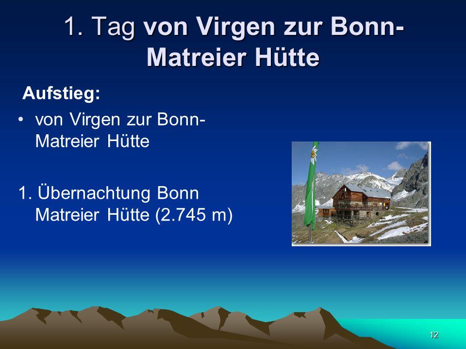 12 1. Tag von Virgen zur Bonn- Matreier Hütte Aufstieg: von Virgen zur Bonn- Matreier Hütte 1.