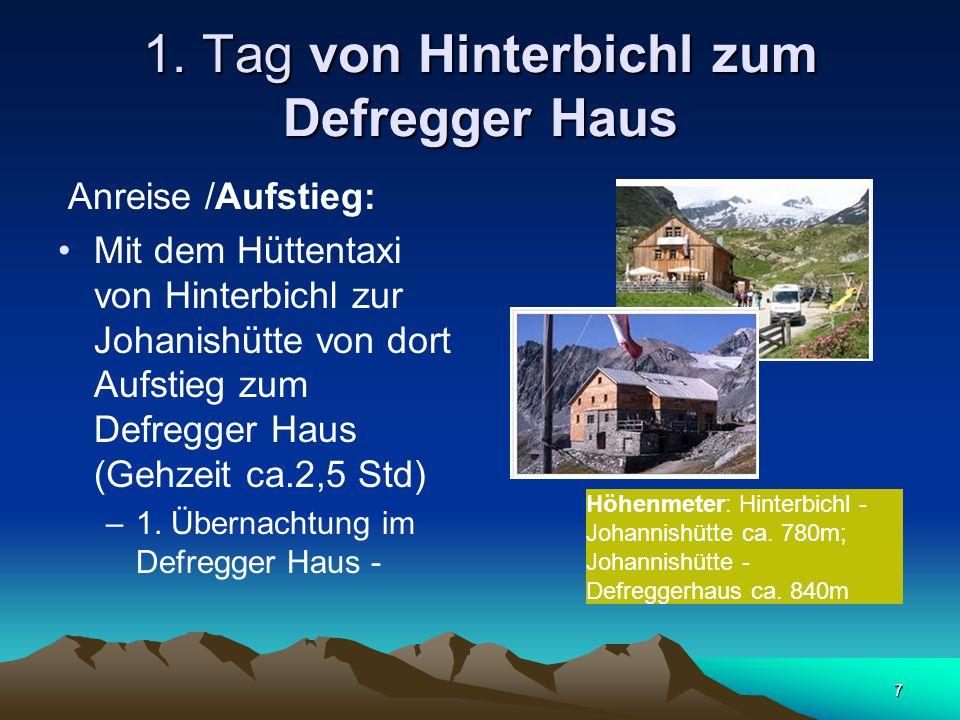 7 1. Tag von Hinterbichl zum Defregger Haus Anreise /Aufstieg: Mit dem Hüttentaxi von Hinterbichl zur Johanishütte von dort Aufstieg zum Defregger Hau