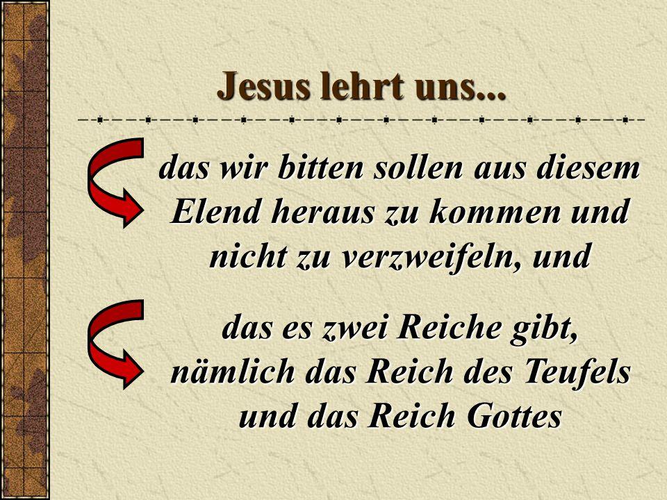 Jesus lehrt uns...