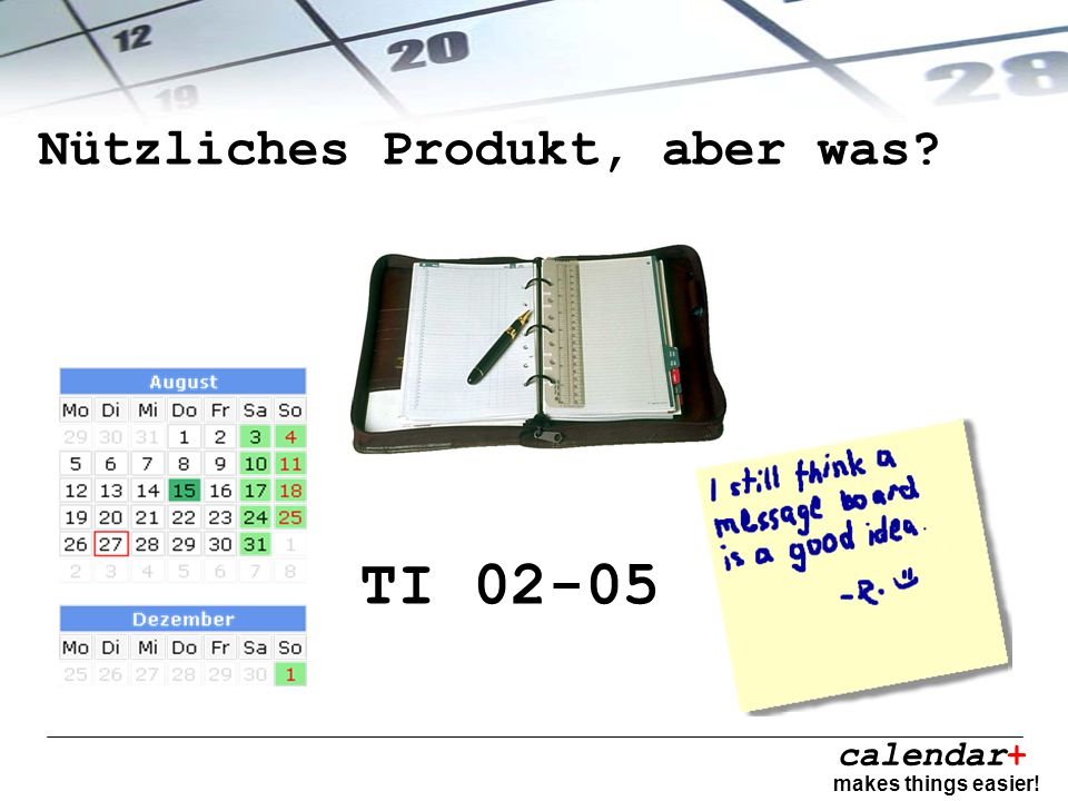 calendar+ makes things easier! Nützliches Produkt, aber was TI 02-05