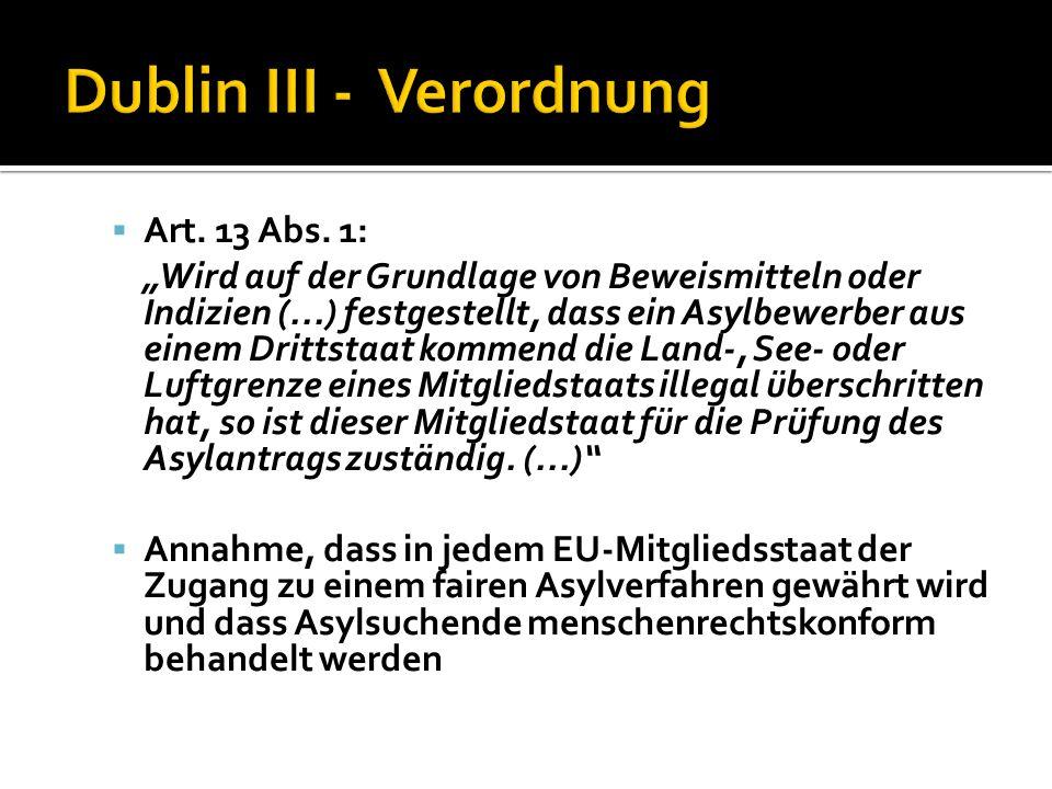 """ Art. 13 Abs. 1: """"Wird auf der Grundlage von Beweismitteln oder Indizien (...) festgestellt, dass ein Asylbewerber aus einem Drittstaat kommend die L"""