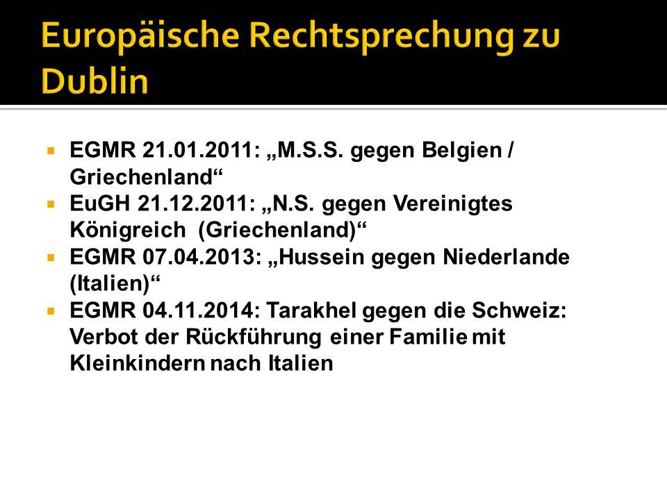 """ EGMR 21.01.2011: """"M.S.S. gegen Belgien / Griechenland""""  EuGH 21.12.2011: """"N.S. gegen Vereinigtes Königreich (Griechenland)""""  EGMR 07.04.2013: """"Hus"""