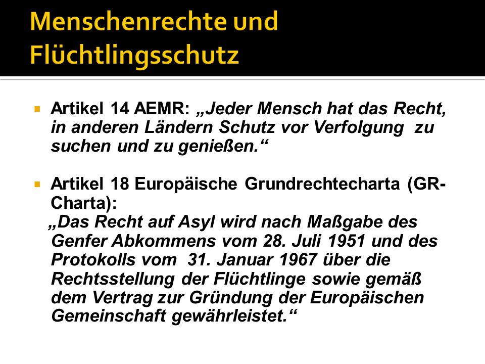 """ Artikel 14 AEMR: """"Jeder Mensch hat das Recht, in anderen Ländern Schutz vor Verfolgung zu suchen und zu genießen.""""  Artikel 18 Europäische Grundrec"""